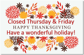 Closed for Thanksgiving Weekend